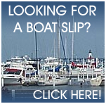 Looking for a boat slip? Click here!