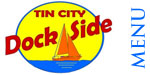 Tin City Dock Side Menu
